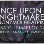 Σαβ 17.03 | Once Upon A Nightmare Party // Ανώνυμοι Θεατρικοί